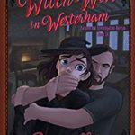 [PDF] [EPUB] Witch War in Westerham (Paranormal Investigation Bureau Book 14) Download