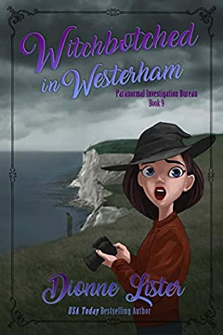 [PDF] [EPUB] Witchbotched in Westerham (Paranormal Investigation Bureau Cosy Mystery Book 9) Download by Dionne Lister