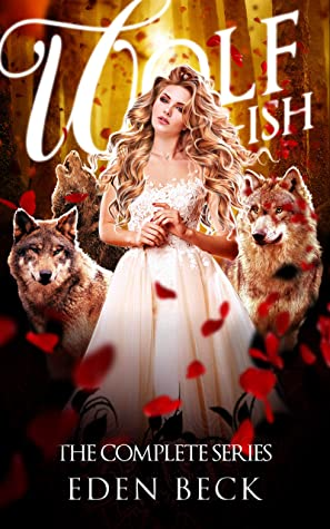 [PDF] [EPUB] Wolfish: The Complete Series (Books 1-3) Download by Eden Beck