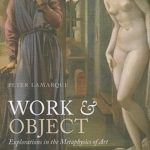 [PDF] [EPUB] Work and Object: Explorations in the Metaphysics of Art Download