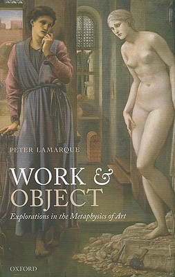 [PDF] [EPUB] Work and Object: Explorations in the Metaphysics of Art Download by Peter Lamarque