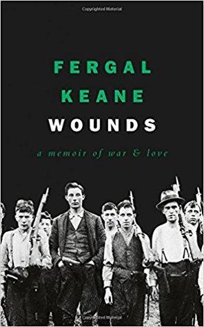 [PDF] [EPUB] Wounds: A Memoir of War and Love Download by Fergal Keane