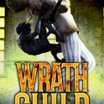 [PDF] [EPUB] Wrath Child: A Supernatural Thriller Download