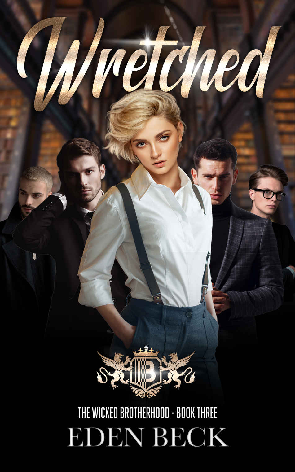 [PDF] [EPUB] Wretched (Wicked Brotherhood, #3) Download by Eden Beck