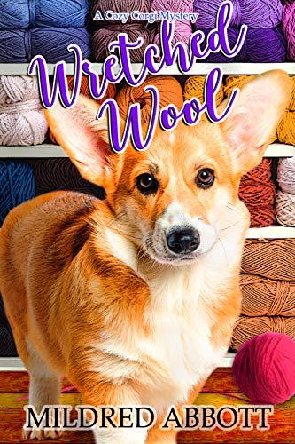 [PDF] [EPUB] Wretched Wool (Cozy Corgi Mysteries, #20) Download by Mildred Abbott