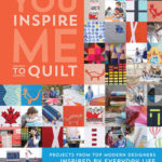 [PDF] [EPUB] You Inspire Me to Quilt: Projects from Top Modern Designers Inspired by Everyday Life Download