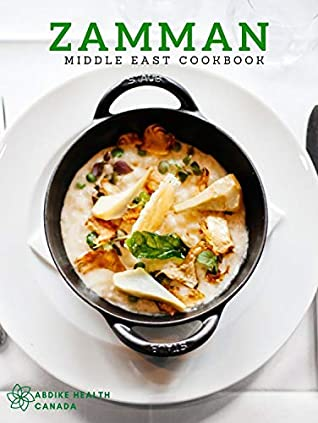 [PDF] [EPUB] ZAMMAN: middle east Cookbook The New Book of Middle Eastern Food Classic Recipes, from Baklava to tagine, Ice Cream salade Download by abdike health canada