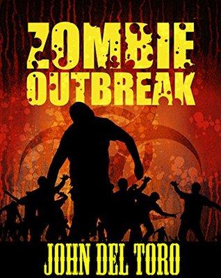 [PDF] [EPUB] Zombie Outbreak Download by John Del Toro