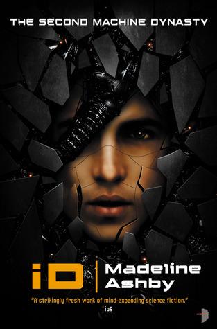[PDF] [EPUB] iD (The Machine Dynasty, #2) Download by Madeline Ashby
