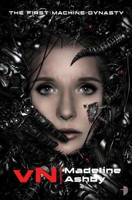 [PDF] [EPUB] vN (The Machine Dynasty, #1) Download by Madeline Ashby