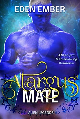 [PDF] [EPUB] Atargus' Mate (Starlight Matchmaking; Alien Legends #2) Download by Eden Ember
