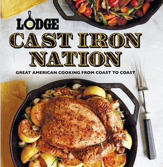 [PDF] [EPUB] Lodge Cast Iron Nation: Inspired dishes and memorable stories from America's Best Cooks Download by Lodge Manufacturing Company