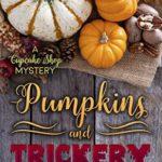 [PDF] [EPUB] Pumpkins And Trickery (A Cupcake Shop Mystery, #2) Download