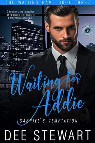 [PDF] [EPUB] Waiting For Addie: Gabriel's Temptation Download by Dee  Stewart